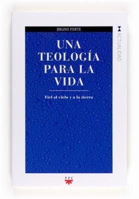 20130507222408-una-teologia-para-la-vida-9788428824781.jpg