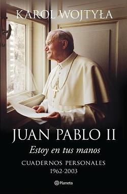 20140827235847-4183-juan-pablo-ii-estoy-en-tus-manos-cuadernos-personales-1962-200-3-9788408128489.jpg