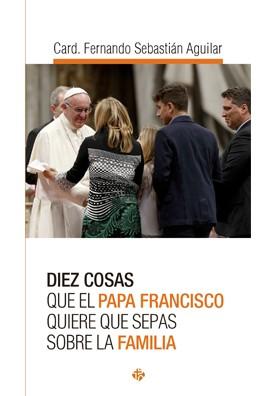 20180404222333-diez-cosas-que-el-papa-francisco-quiere-que-sepas-sobre-la-familia.jpg