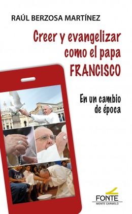 20180417214725-creer-y-evangelizar-como-el-papa-francisco.jpg